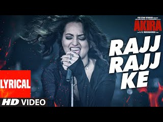 RAJJ RAJJ KE Lyrical Video Song | Akira | Sonakshi Sinha | Konkana Sen Sharma | Anurag Kashyap