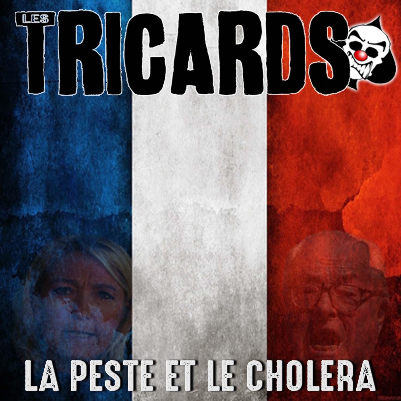 Les Tricards - La Peste et le Choléra (2017)