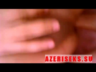 AZERISEKS.SU_azeri_qeyler_sikisirler