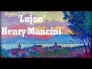 Henry Mancini Lujon St Tropez