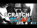 ScratchBreak 12 Austin Session feat Dopez Buck Rodgers