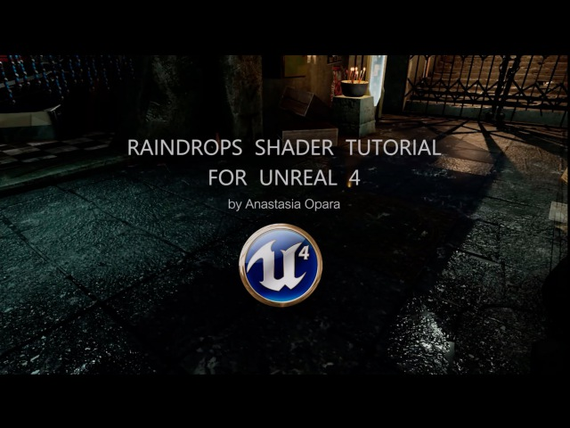 Raindrops Shader Tutorial - Unreal 4