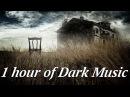 Инструментальная Хоррор Музыка | 1 час ДАРК Эмбиент (Дом Призрак, Зомби)