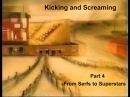 Kicking Screaming Episode 4 From Serfs to Superstars