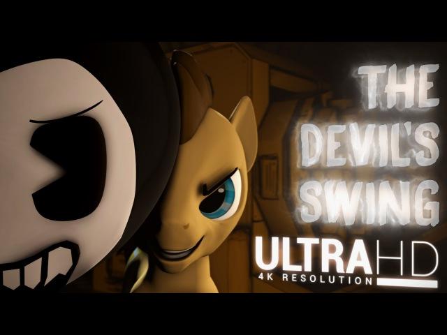 4K | Bendy In The Devils Swing | SFM Ponies Music Video