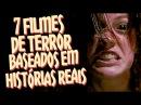 7 FILMES DE TERROR BASEADOS EM HISTÓRIAS REAIS | Omelista 25