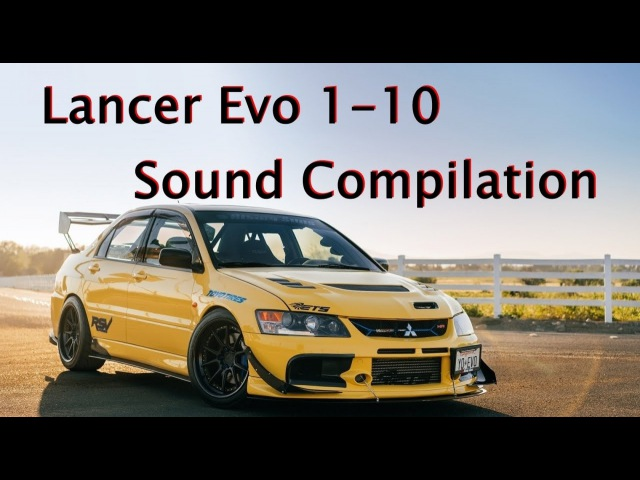 Lancer Evo 1-10 Sound Compilation