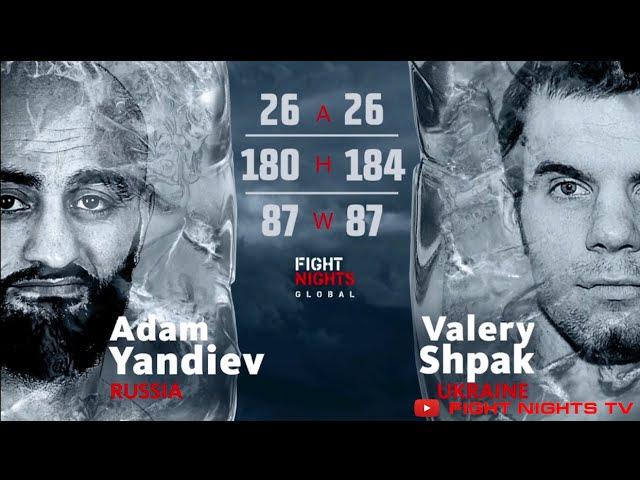 Адам Яндиев vs Валерий Шпак Adam Yandiev vs Valery Shpak