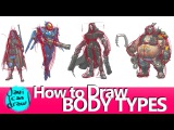 USING OVERWATCH CHARACTERS TO LEARN HOW TO DRAW BODY TYPES