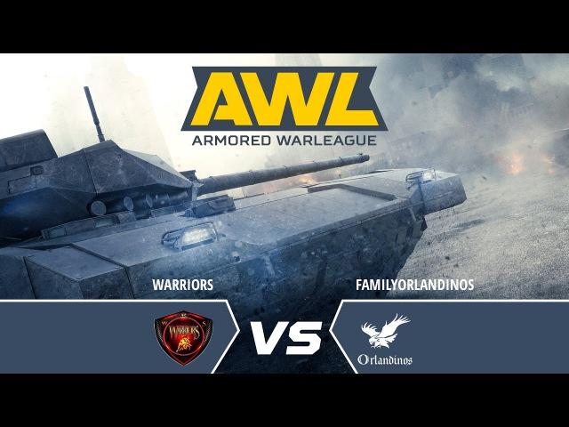 AW: Armored WarLeague. WARRIORS vs FAMILYORLANDINOS, матч 1/8 верхней сетки турнира