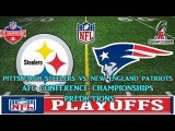 PITTSBURGH STEELERS VS. NEW ENGLAND PATRIOTS PREDICTIONS  #NFL AFC CHAMPIONSHIPS PLAYOFFS