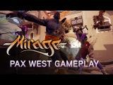 Показан геймплей Mirage: Arcane Warfare