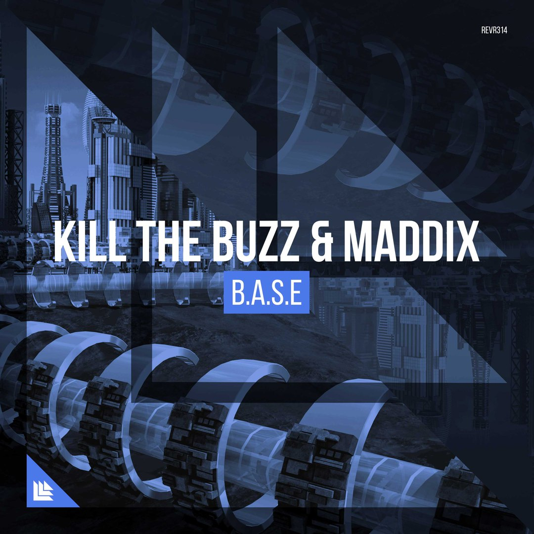 Kill The Buzz & Maddix - B.A.S.E. (Extended Mix)