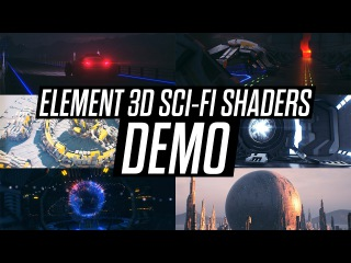 Element 3D Sci-Fi Shaders Demo.