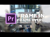 Frame in Frame Intro Preset Tutorial  Adobe Premiere Pro  Chung Dha