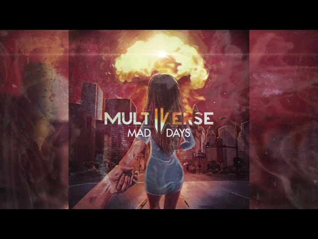 Multiverse - Mad Days (Official Audio)