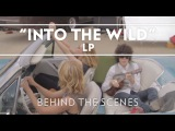 LP - Into The Wild Behind The Scenes