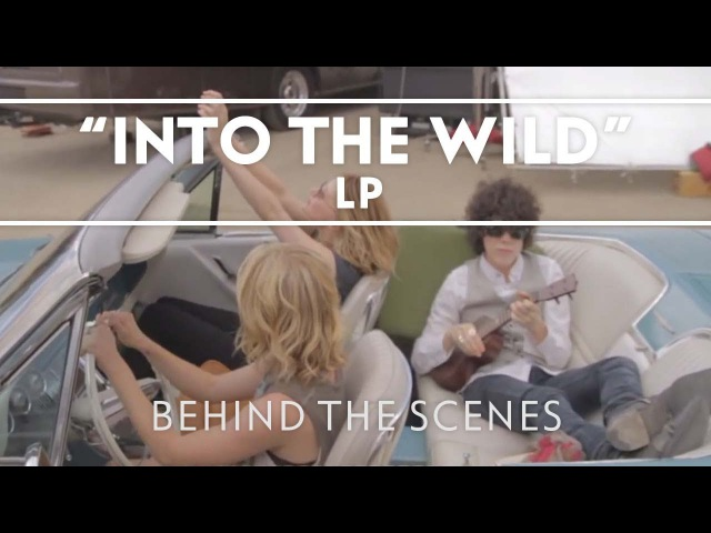 LP Into The Wild Behind The Scenes
