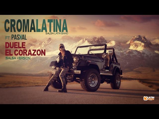 CROMA LATINA ft. PASKAL - DUELE EL CORAZON (Salsa Version) Official Video