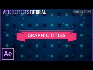 After Effects Tutorial: Designer Graphic Titles - 2D Motion Graphics