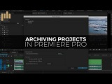 How to Archive a Project in Premiere Tutorial
