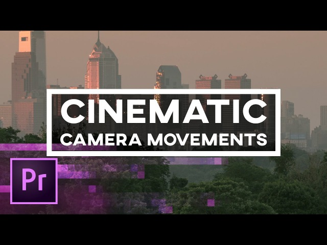 5 Cinematic Camera Movements You Can Create in Premiere Pro Animation Keyframes and 3D Camera
