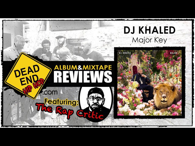 DJ Khaled - Major Key Album Review   DEHH Feat: The Rap Critic