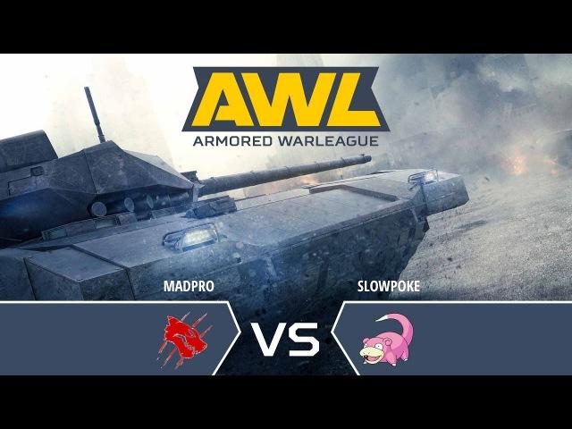 AW: Armored WarLeague. MADPRO vs SLOWPOKE, матч 1/4 верхней сетки турнира