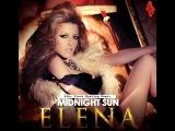 Elena Gheorghe - Midnight Sun ( Alex Stork Remix. )