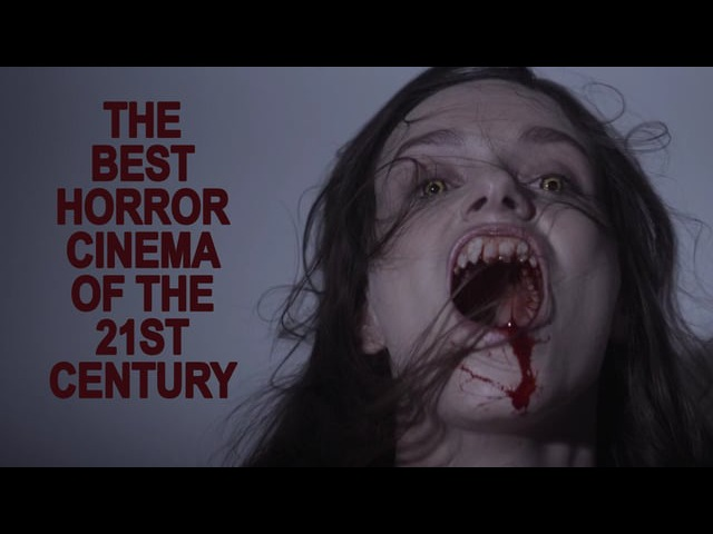 The Best Horror Cinema Of The 21st Century