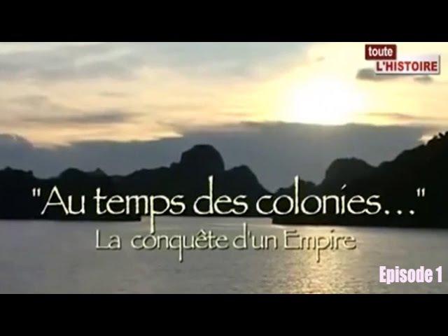 P1/2 Au temps des colonies: La conquête d'un empire