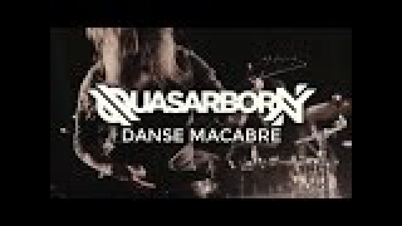 Quasarborn - Danse Macabre (Official Video)