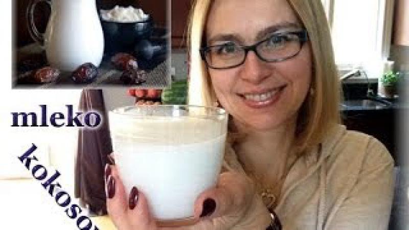 Jak zrobić domowe mleko kokosowe / kierunek zdrowie