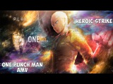 One Punch Man AMV - Heroic Strike Bankay Team