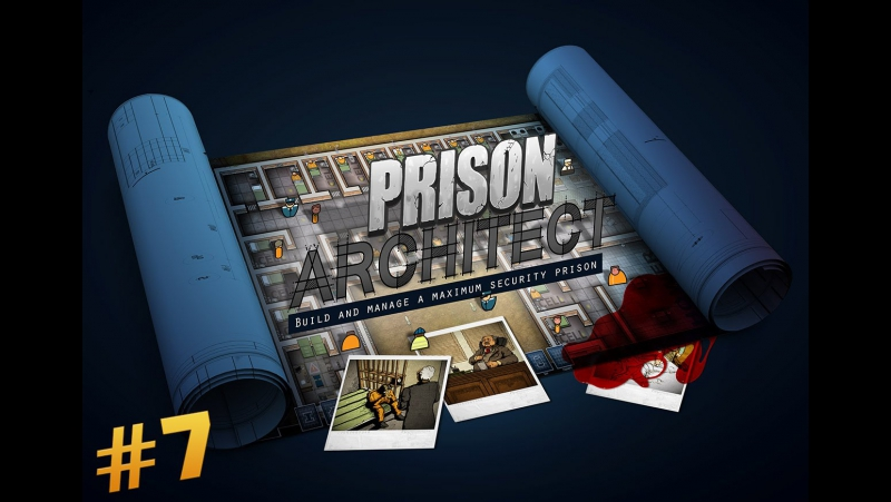 Prison Architect / 7 Новый блок...