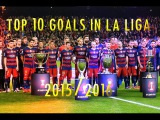 FC Barcelona - Top 10 Goals in  La Liga ● 2015-2016 ● HD