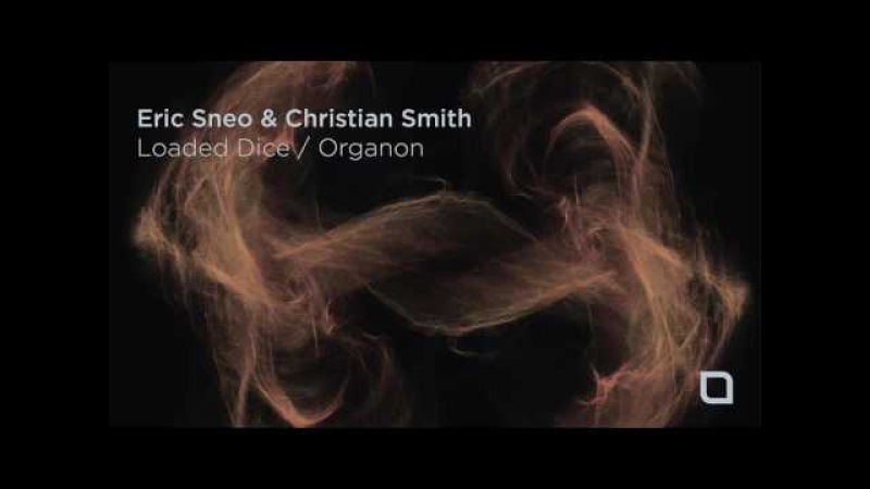 Eric Sneo Christian Smith - Loaded Dice (Original Mix) [Tronic]