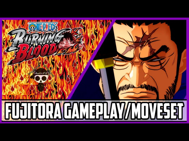 One Piece Burning Blood Fujitora Gameplay/Moveset|Burning Blood Fujitora(Issho) Moveset/Gameplay