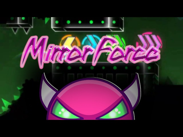 [60Hz] Mirror Force by Dudex [Very Easy Demon 10*] [Geometry Dash 2.01]