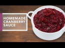 How to Make Cranberry Sauce | Thanksgiving Dinner 2016