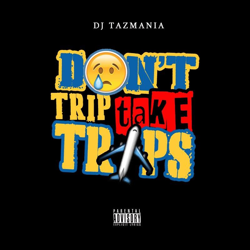 Wrist Workers - Dont Trip Take Trips - 2016