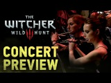 Video Game Show  The Witcher 3 Wild Hunt concert  PREVIEW