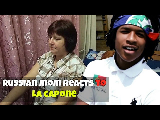 RUSSIAN MOM REACTS to LA CAPONE (MOM GETS SAD) REACTION