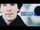 SHERLOCK BBC CROSSFIRE