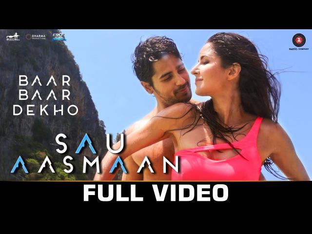 Sau Aasmaan - Full Video | Baar Baar Dekho | Sidharth Malhotra Katrina Kaif | Armaan