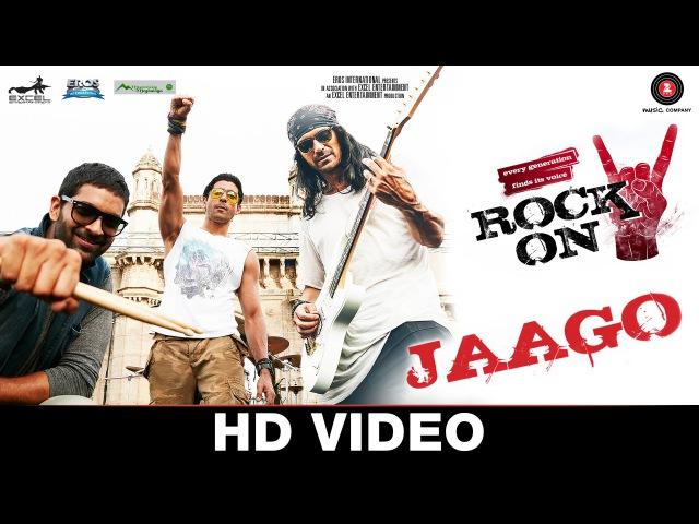 Jaago - Rock On 2 | Farhan Akhtar, Arjun Rampal Purab Kholi | Shankar Ehsaan Loy | Siddharth M