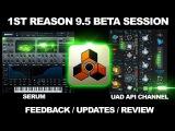 Reason 9 5 Propellerhead VST 1st Beta Session using UAD API Channel Strip &amp Serum Plugins Part 1