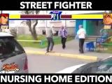 STREET FIGHTER - NURSING HOME EDITION