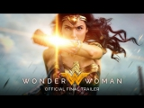Чудо-женщина / Wonder Woman.Трейлер #3 (Финальный, 2017) [1080p]