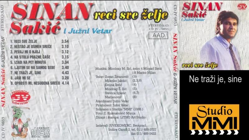 Sinan Sakic i Juzni Vetar - Ne trazi je, sine (Audio 1985)